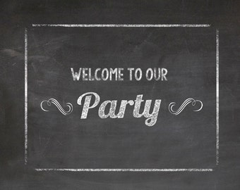 """Welcome to our party, Chalk board, Chalk look, Banner, 3 PDF Downloads, 18""""x14"""", 11""""x14"""" & 8.5""""x11"""", Wedding, Party Favors"""