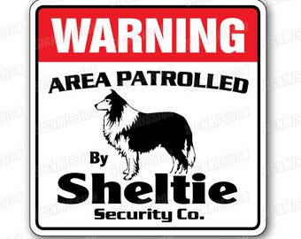 Sheltie Security Sign Area Patrolled By Pet Signs
