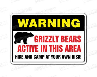 GRIZZLY BEARS aCTIVE iN tHIS AREA Warning Sign gift black brown cubs hunter