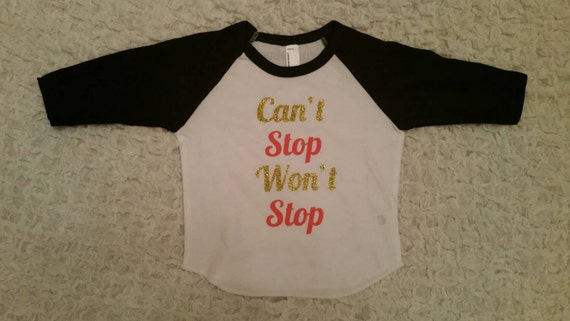 Can't Stop Won't Stop Baby Girls Shirt Girls By MadieAndQuinn