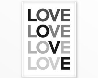 Love Print, grey, simple, scandinavian Poster, Quotes, printable, Typography, Poster, Motivational, Inspirational Home Decor, wall art, gift