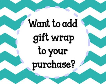 ADD ON: Gift Wrap!