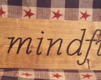wood sign - be mindful