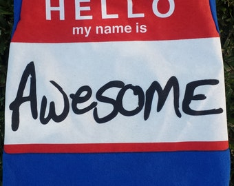 My Name is Awesome Upcycled Dog Shirt