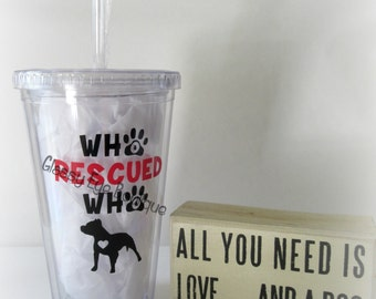 Who Rescued Who Tumbler