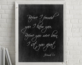Instant Download * 8x10  scripture artwork   Before I formed you I knew you Before you were born I set you apart  Jeremiah 1 5