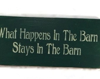 What Happens In The Barn Stays In The Barn - Funny Wood Signs - Country Home Decor - Rustic Western Decor - Fathers Day Gift - Custom Colors