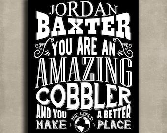 Amazing Cobbler Custom Plaque Tin Sign Gift for Shoe Repair Shoemaker Corwainer Bootmaker Typography Personalized Metal Art Print #1268