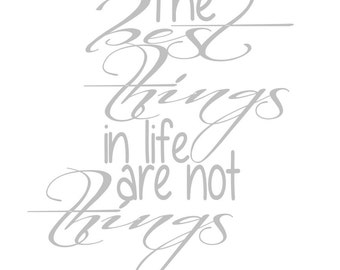 the best things in life are not things svg digital cut file