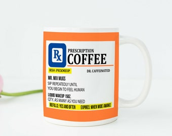 Prescription Coffee Mug Funny Mugs Funny Coffee Cups Funny Mugs for Men Funny Gift for Him Coffee Lover Gift Coffee Addict Novelty Gift u11