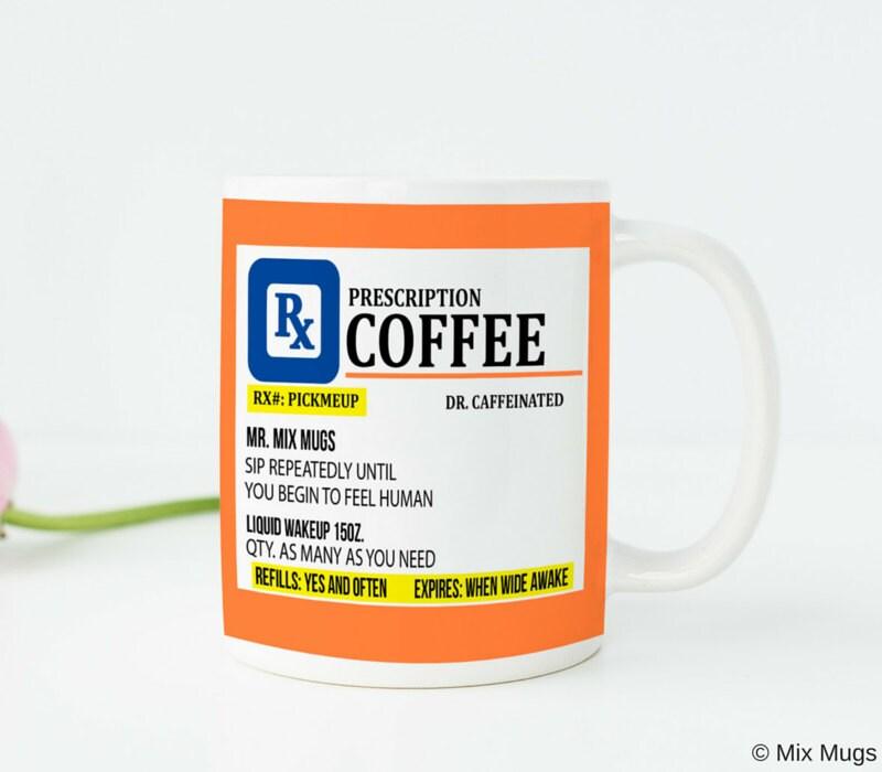 Prescription Coffee Mug Funny Mugs Funny Coffee Cups Funny