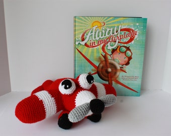 Crochet Airplane with beautiful picture story book Away in My Airplane; Stuffed toy
