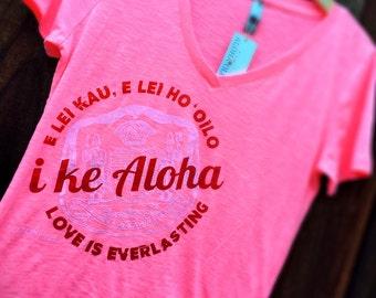 I KE ALOHA - T Shirt - Wahine Womens