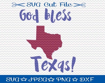 God Bless Texas SVG File / SVG Cut File /  SVG Download / Silhouette Cameo Designer Edition / Cricut Design Space / Vinyl Cutting File