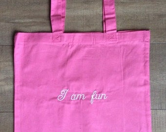 "Tote bag, ""I am fun"", cute tote, shopping tote, beach tote, fun tote, pink tote"