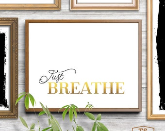 "Inspirational print instant download ""JUST BREATHE"" home decor wall art 8x10 print 5x7 print 50x70 print horizontal frame horizontal print"