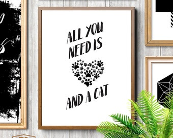 Cat Lover Gifts, Cat Owner Gifts, Cat Prints, Cat Decor, Digital Prints, Crazy Cat Lady Gifts, Instant Download, All You Need Is Love