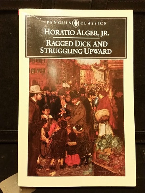 Ragged Dick and Struggling Upward (Penguin American Library) Paperback – January 8, 1985
