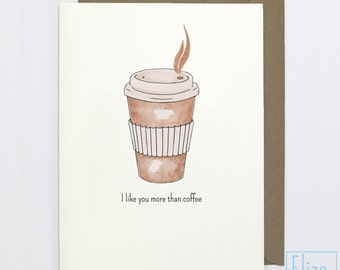 I like you more than Coffee // Illustrated Greeting Card