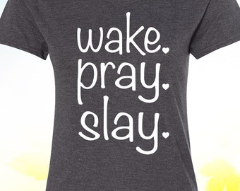 Wake Pray Slay, Christian Shirt