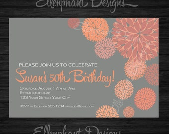 Adult Birthday Invitation, female, orange, 30th, 40th, 50th, 60th, Gray, flower dahlia, forty fifty, custom invite, digital file, you print
