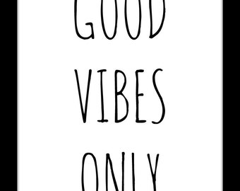 Printable art GOOD VIBES ONLY, Typography Quote, Wall Art, Home Decor, Word Art, Quotes, Wake up art, Motivational Words