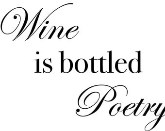 Wine is bottled poetry wall quote
