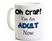 18th Birthday Gift Coffee Mug - Oh Crap I'm an Adult Now - 18 Years Old Teenager - Personalized Travel - 21st - Graduation