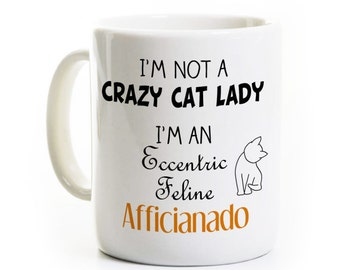 Crazy Cat Lady Gift - Cat Lover Coffee Mug - Feline Pet Person Gift - Tea Cup