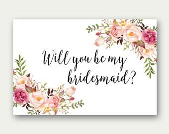 Will You Be My Bridesmaid, Printable Bridesmaid Card, Bridesmaid Proposal Card, Floral Bridesmaid Printable, Floral Bridesmaid Card, C1