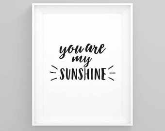 You are my sunshine print, Kids room art, Baby room art, Nursery decor, Baby shower gift,Nursery print, printable wall art