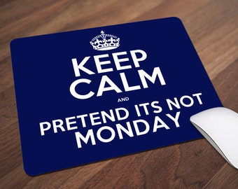 Keep Calm Mouse Pad, Keep Calm and Pretend it's not Monday Mouse Pad, Office Gift, Co-Worker Gift, Boss Gift, Student Gift