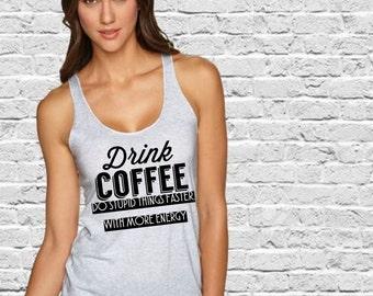 Drink Coffee Racer Back Tank