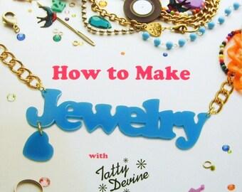 How to Make Jewelry with Tatty Devine, Paperback, 2011