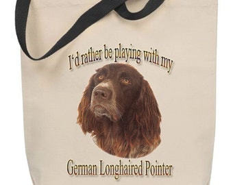 I'd Rather Be Playing With My German Longhaired Pointer Tote Bag