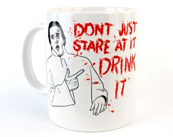 Don't Just Stare At It Drink It - Coffee Mug