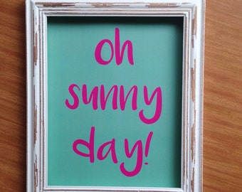 Oh Sunny Day! Print.