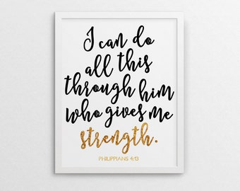 I can do all this through him who gives me strength Philippian 4:13- Inspirational Bible Verse Print, Motivational Poster, Instant Download