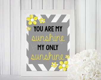 You Are My Sunshine Print - inspirational text, teacher gift, wall art, digital art, 5x7, home decor, baby nursery, boy or girls room, gift