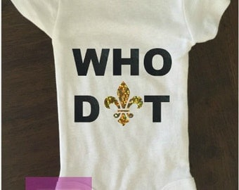 Who Dat Baby Onesie   Who Dat, Nola Baby Onesie, New Orleans, Fleur De Lis Baby Clothes, New Orleans Clothes, Louisiana Onesie, Nola Baby,