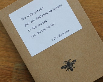 Inspirational OOAK Card...Quote by Ralph Waldo Emerson...The only person you are destined to become is the person you decide to be