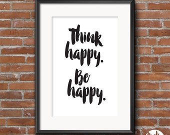 "Printable Art ""Think happy Be happy"" Inspirational Quote Happiness Quote Wall Art Home Decor"