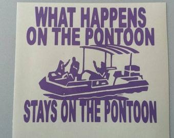 PONTOON What Happens On The Pontoon... Free Shipping Vinyl Car Window Decal Laptop Sticker Yeti Cooler Yeti Mug Lake Boat Boating Skiing