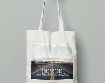 "Tote bag ""These boots are made for walkin"