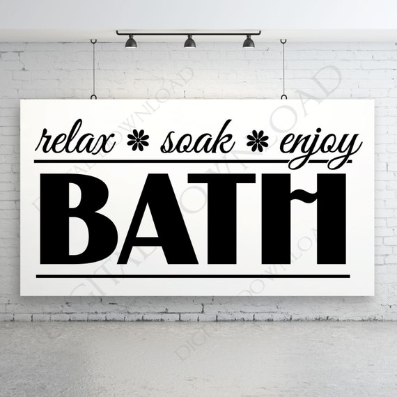 Relax soak enjoy bath bathroom vector download ready to use for Bathroom quotes svg
