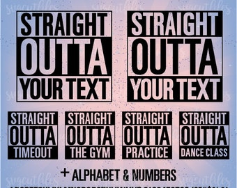 Straight Outta SVG Cut Files with Alphabet - Cricut, Silhouette Studio cutting file, Instant Download