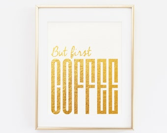 But first Coffee sign PRINTABLE art, Printable decor, Kitchen Wall Art, Gold Foil, Printable wall art, Coffee printable, Office decor