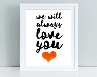 We will always love you wall art, baby print, inspirational quote for kids, watercolor sign, printable art, typography poster, nursery