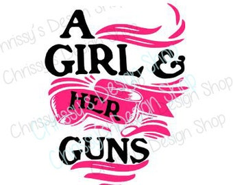 Girl Guns SVG / Girl Loves guns svg /svg file / girl svg design / vinyl crafting / gun clip art / Girl loves guns design / girly gun design