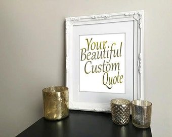 CUSTOM QUOTE/Personalized/REAL Gold Foil Print 8.5 x 11 in/White Background/Wall Art